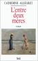 """Couverture du livre : """"L'entre deux mères"""""""