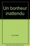 """Couverture du livre : """"Un bonheur inattendu"""""""
