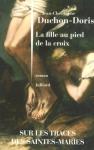"""Couverture du livre : """"La fille au pied de la croix"""""""