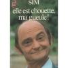 """Couverture du livre : """"Elle est chouette, ma gueule !"""""""