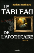 """Couverture du livre : """"Le Tableau de l'apothicaire"""""""