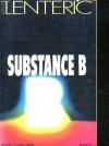 """Couverture du livre : """"Substance B"""""""