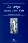 """Couverture du livre : """"Le corps comme objet d'art"""""""
