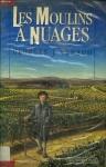"""Couverture du livre : """"Les moulins à nuages"""""""