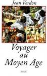 """Couverture du livre : """"Voyager au Moyen Âge"""""""