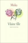 """Couverture du livre : """"Vilaine fille"""""""