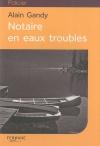 """Couverture du livre : """"Notaire en eaux troubles"""""""
