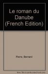 """Couverture du livre : """"Le roman du Danube"""""""