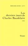 """Couverture du livre : """"Les derniers jours de Charles Baudelaire"""""""