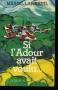 """Couverture du livre : """"Si l'Adour avait voulu"""""""