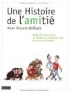"""Couverture du livre : """"Une histoire de l'amitié"""""""