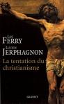 """Couverture du livre : """"La tentation du christianisme"""""""