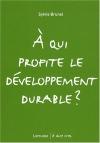 """Couverture du livre : """"A qui profite le développement durable ?"""""""