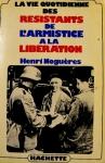 """Couverture du livre : """"La vie quotidienne des Résistants, de l'armistice à la Libération"""""""