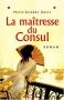 """Couverture du livre : """"La maîtresse du consul"""""""