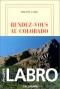 """Couverture du livre : """"Rendez-vous au Colorado"""""""
