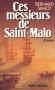 """Couverture du livre : """"Ces messieurs de Saint-Malo"""""""