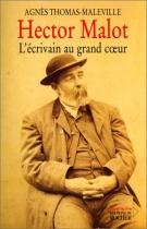 """Couverture du livre : """"Hector Malot, l'écrivain au grand coeur"""""""