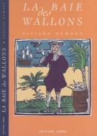 """Couverture du livre : """"La baie des Wallons"""""""