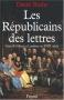 """Couverture du livre : """"Les Républicains des lettres"""""""