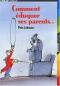 """Couverture du livre : """"Comment éduquer ses parents..."""""""