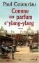 """Couverture du livre : """"Comme un parfum d'ylang-ylang"""""""