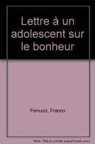 """Couverture du livre : """"Lettre à un adolescent sur le bonheur"""""""