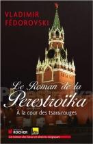 """Couverture du livre : """"Le roman de la perestroïka"""""""