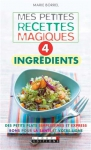 """Couverture du livre : """"Mes recettes magiques, 4 ingrédients"""""""