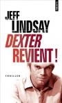 """Couverture du livre : """"Dexter revient !"""""""