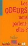 """Couverture du livre : """"Les odeurs nous parlent-elles ?"""""""
