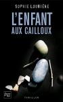 """Couverture du livre : """"L'enfant aux cailloux"""""""