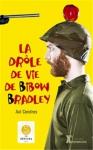"""Couverture du livre : """"La drôle de vie de Bibow Bradley"""""""