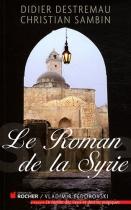 """Couverture du livre : """"Le roman de la Syrie"""""""