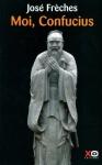 """Couverture du livre : """"Moi, Confucius"""""""