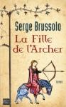"""Couverture du livre : """"La fille de l'archer"""""""