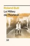 """Couverture du livre : """"Le milieu de l'horizon"""""""