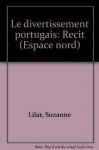 """Couverture du livre : """"Le divertissement portugais"""""""