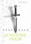 """Couverture du livre : """"Le mystère Isolde"""""""