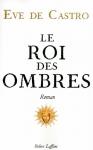 """Couverture du livre : """"Le roi des ombres"""""""
