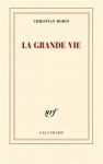 """Couverture du livre : """"La grande vie"""""""