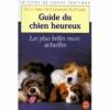 """Couverture du livre : """"Le guide du chien heureux"""""""