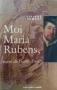 """Couverture du livre : """"Moi, Maria Rubens mère de Pierre-Paul"""""""