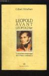 """Couverture du livre : """"Léopold avant Léopold 1er"""""""