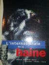 """Couverture du livre : """"L'internationale de la haine"""""""