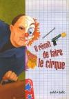 """Couverture du livre : """"Il rêvait de faire le cirque"""""""
