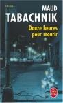 """Couverture du livre : """"Douze heures pour mourir"""""""