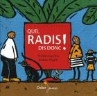 """Couverture du livre : """"Quel radis, dis donc !"""""""