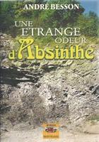 """Couverture du livre : """"Une étrange odeur d'absinthe"""""""