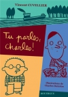 """Couverture du livre : """"Tu parles, Charles !"""""""